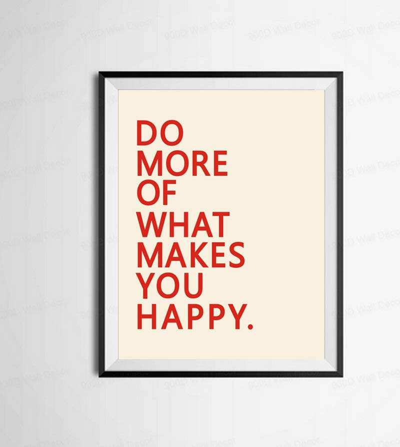A2 Do More What Makes You Happy Inspirational Quotes