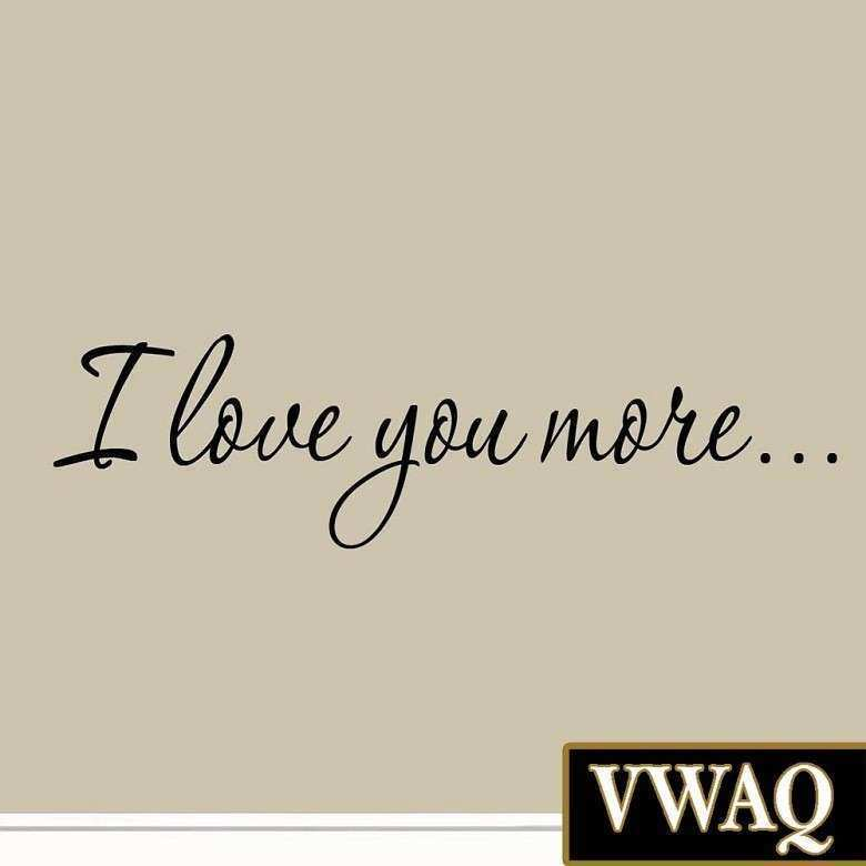 I Love You More Decal Wall Quote Love Wall Art Decor