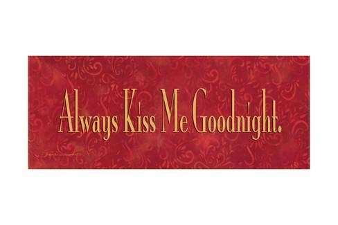 Always Kiss Me Goodnight Print by Stephanie Marrott at