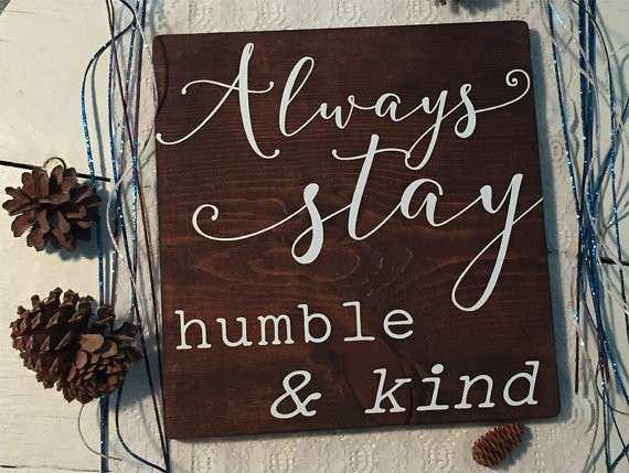 Items similar to Always stay humble and kind • Shabby Chic