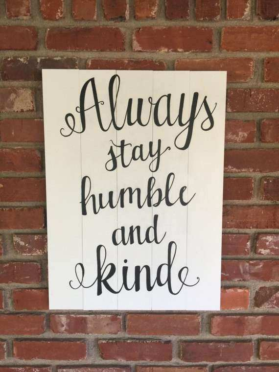 Always Stay Humble and Kind Wood Sign Rustic Wood Sign
