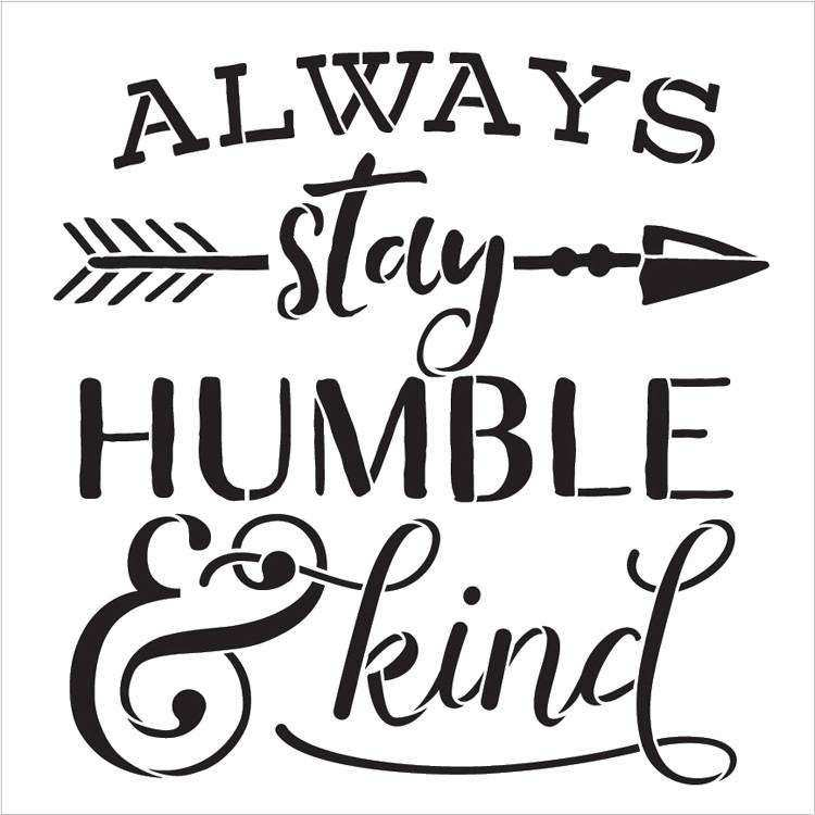 Always Stay Humble and Kind Wall Art Unique Always Stay Humble & Kind Stencil by Studior12 Arrow and