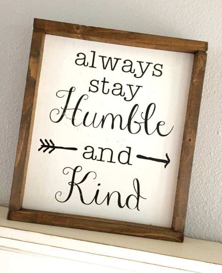 Wood Sign Always Stay Humble and Kind Framed Wood Sign
