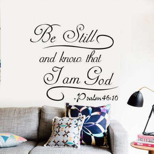 Psalm 46 10 Be Still And Know That I Am God Bible Quote