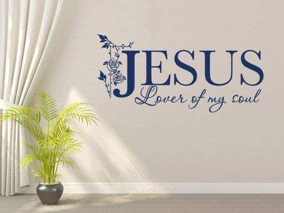 Perfect Christian Wall Decor Luxury Christian Wall Decal Jesus Lover Of My Soul  Code 122