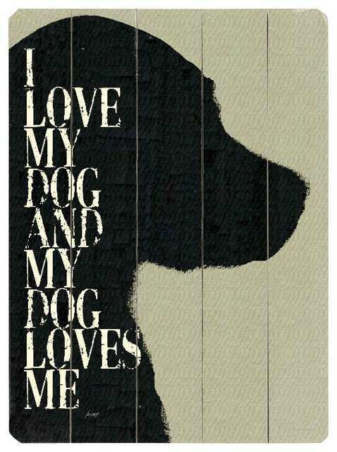 I Love My Dog and My Dog Loves Me Wooden Sign
