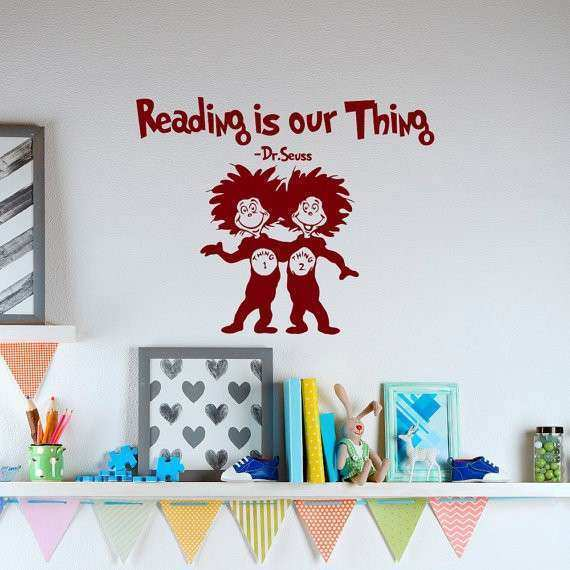 Nice Dr Seuss Wall Art Quotes Elegant Reading Is Our Thing Dr Seuss Vinyl Wall  Decals Quotes