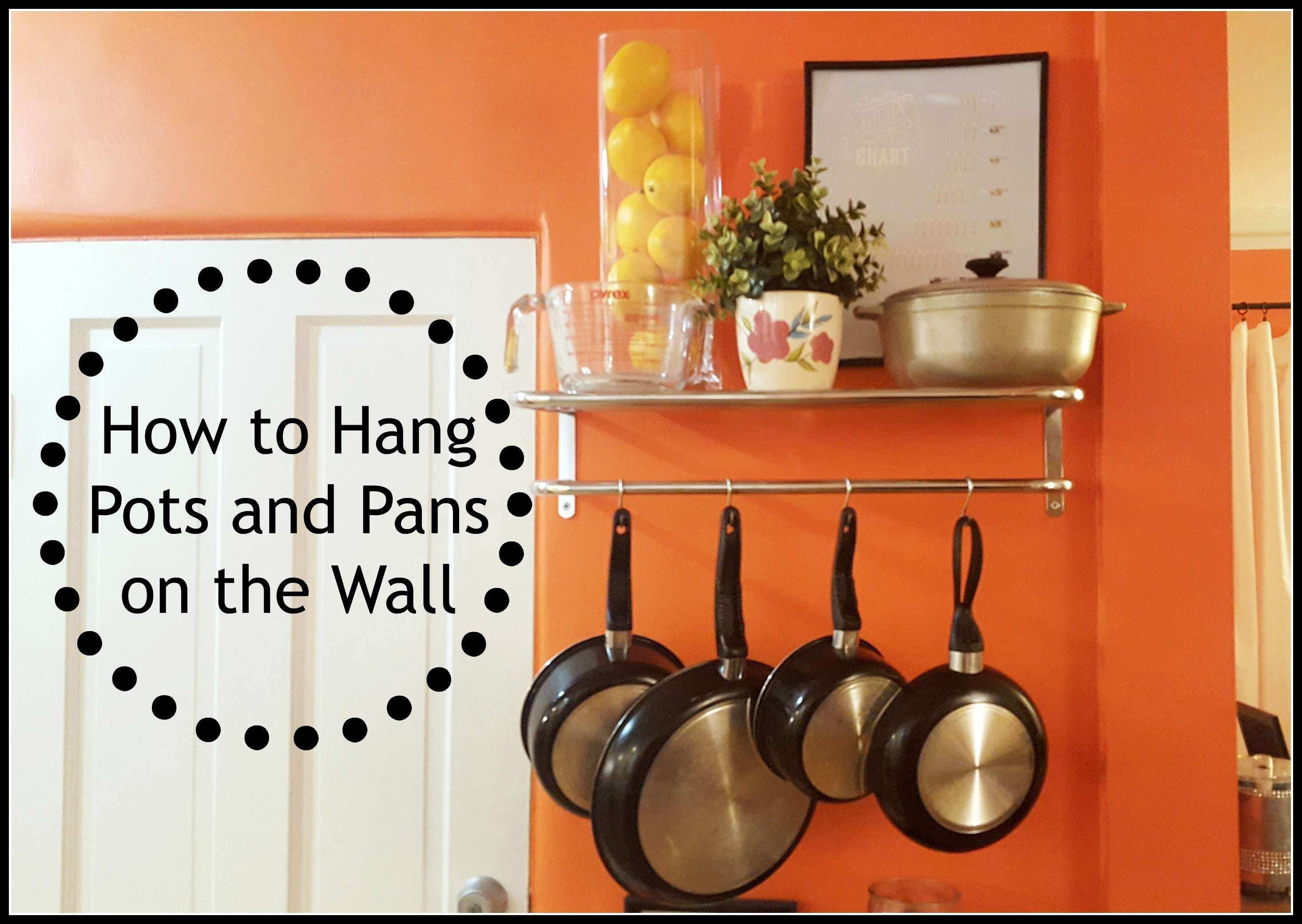 DIY How to Hang Pots and Pans on Wall UPDATED VIDEO