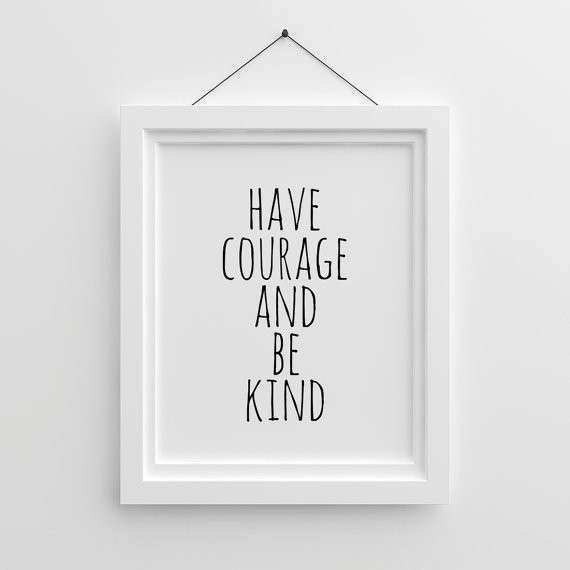 Nursery Printable Have courage and be kind Nursery Wall Art
