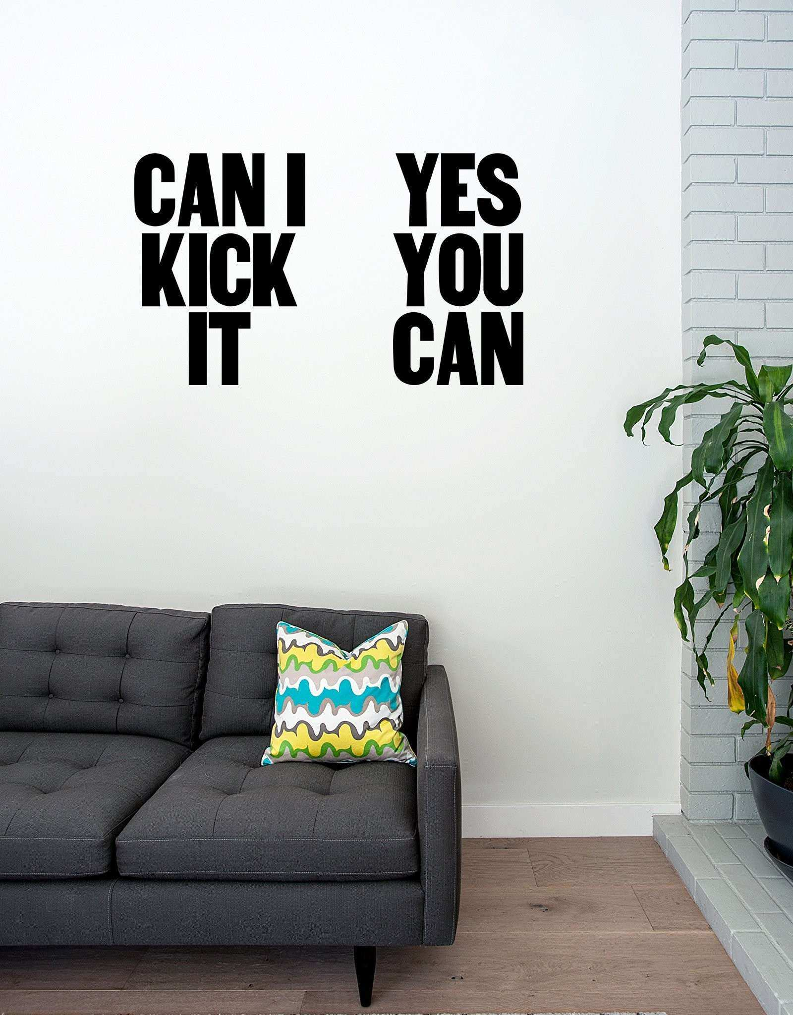 Can I Kick It Yes You Can Wall Decal