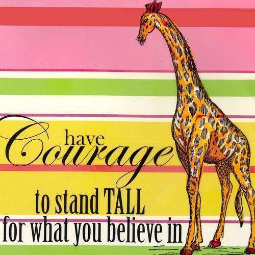 Have Courage to Stand Tall for What You Believe In Canvas