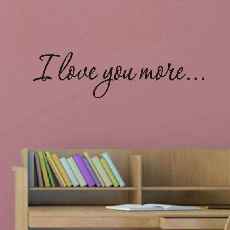I Love You More Wall Quote Sticker Decals Removable Mural