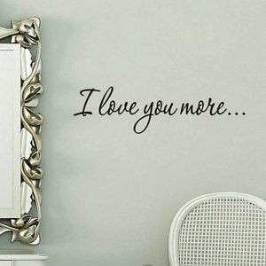 I love you more Vinyl Art Quote Wall Sticker Home Wall