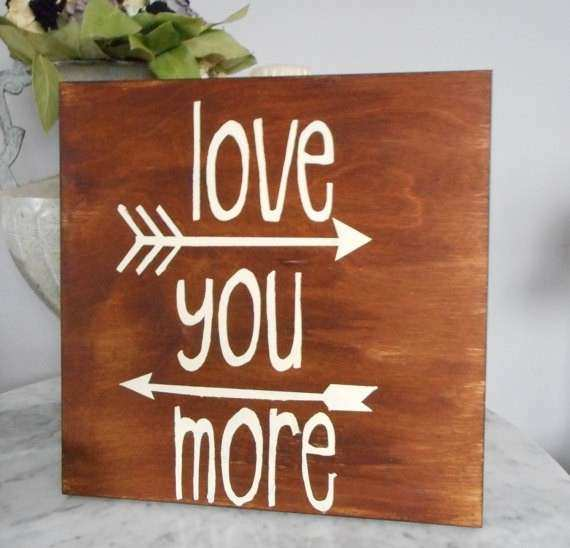 Love You More Wall Art New Love You More Wood Sign Painted Wood Sign ...