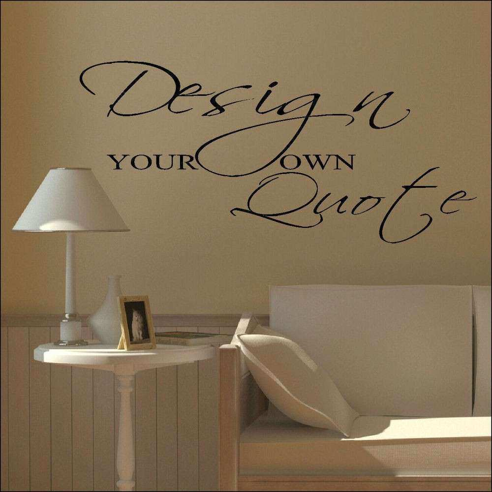 LARGE DESIGN YOUR OWN CUSTOM WALL STICKER QUOTE BESPOKE