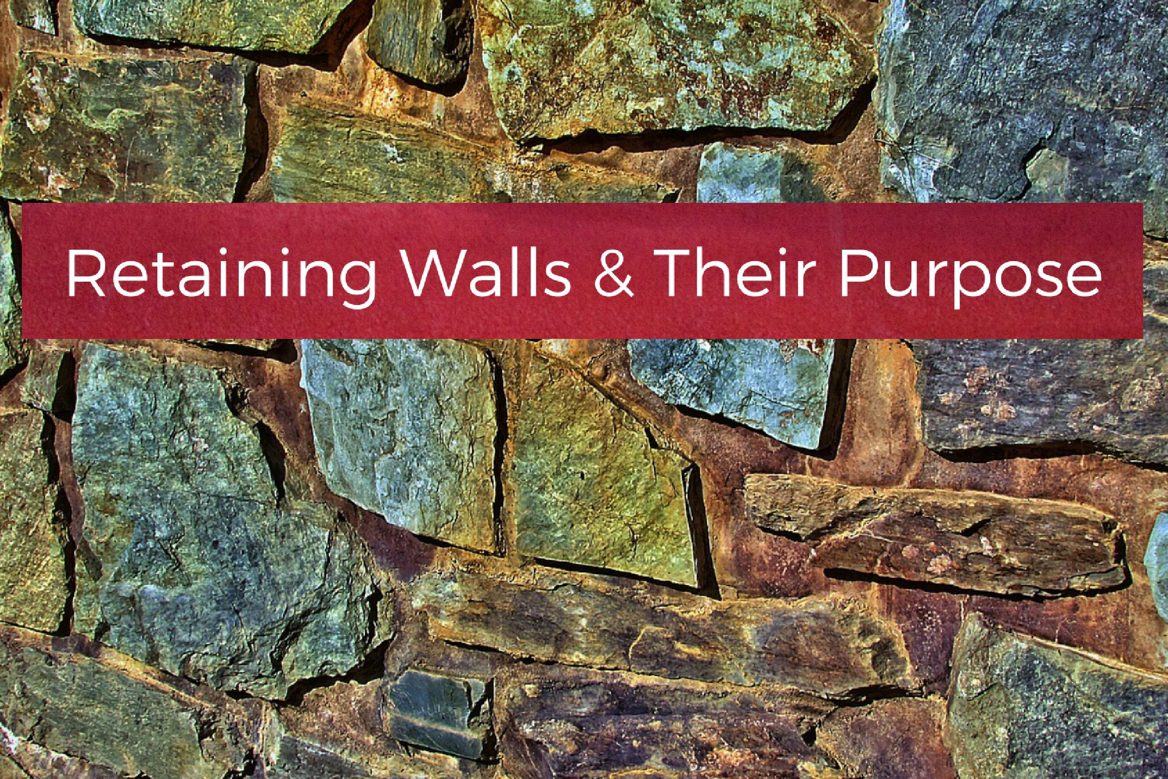 Retaining Walls & Their Purpose Your Wild Home
