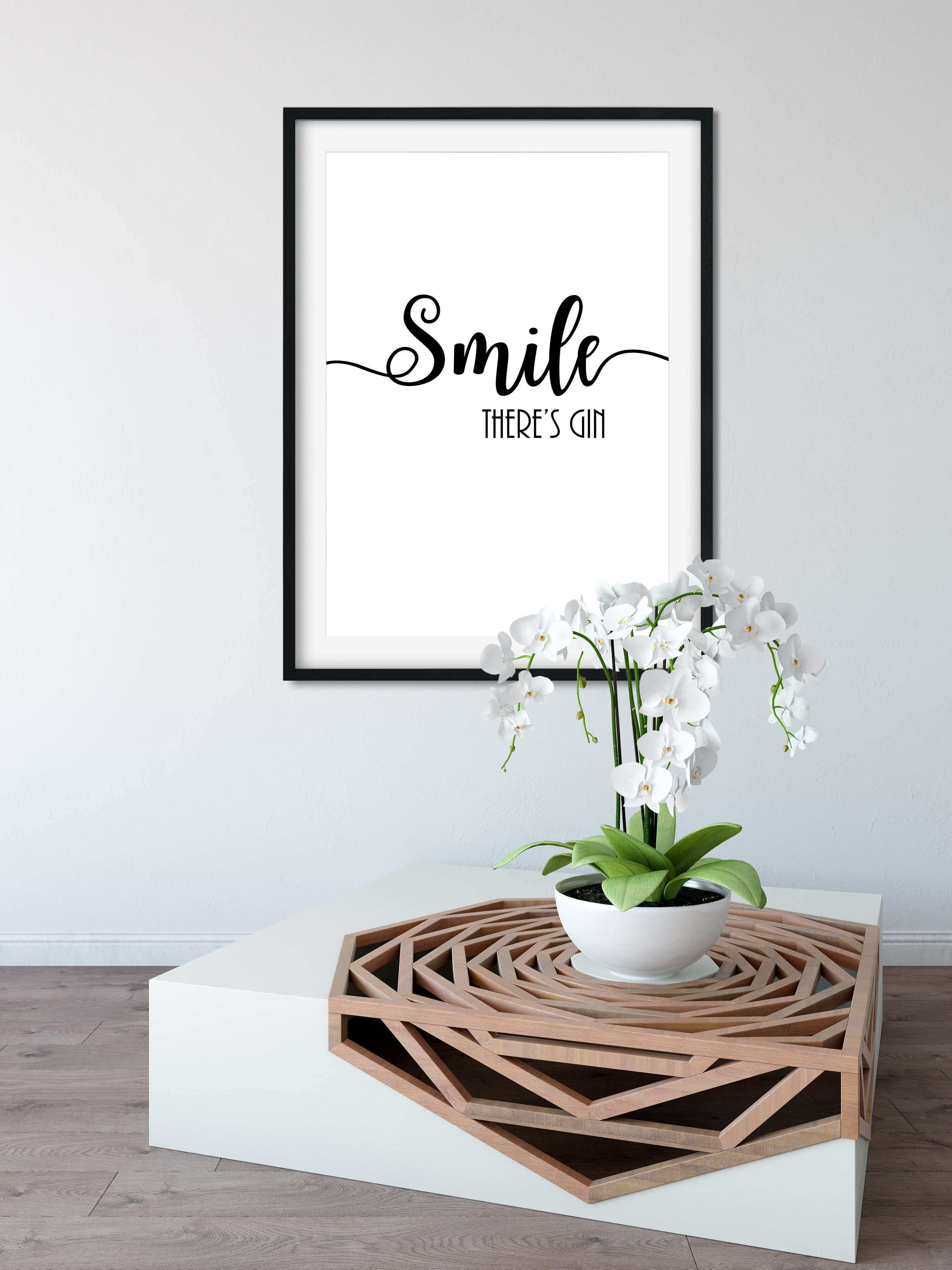 Smile Theres Gin Funny Poster Wall Print A4 A3 Size Great Gift