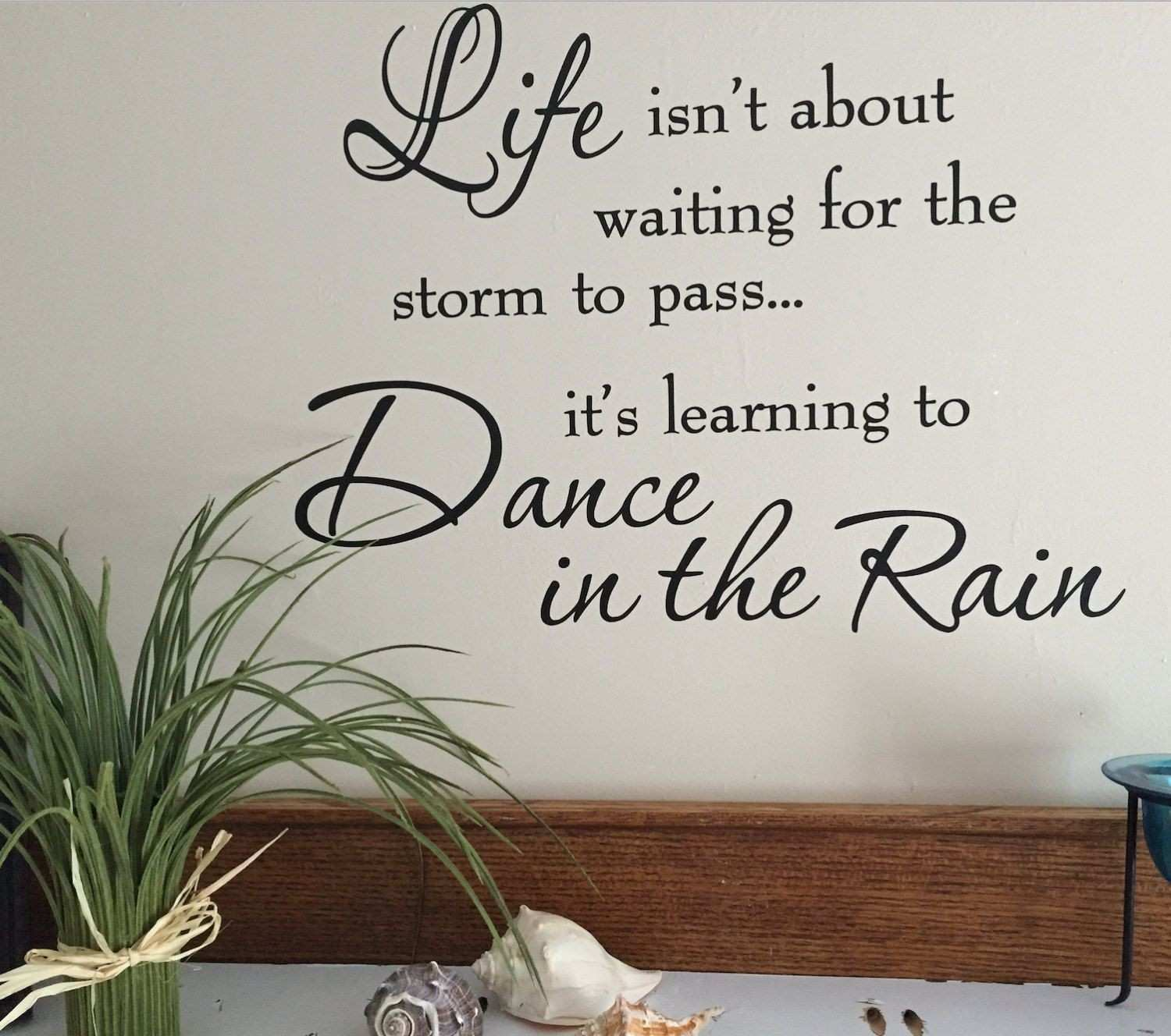 vinyl wall decal Life isn t about waiting for the storm to pass