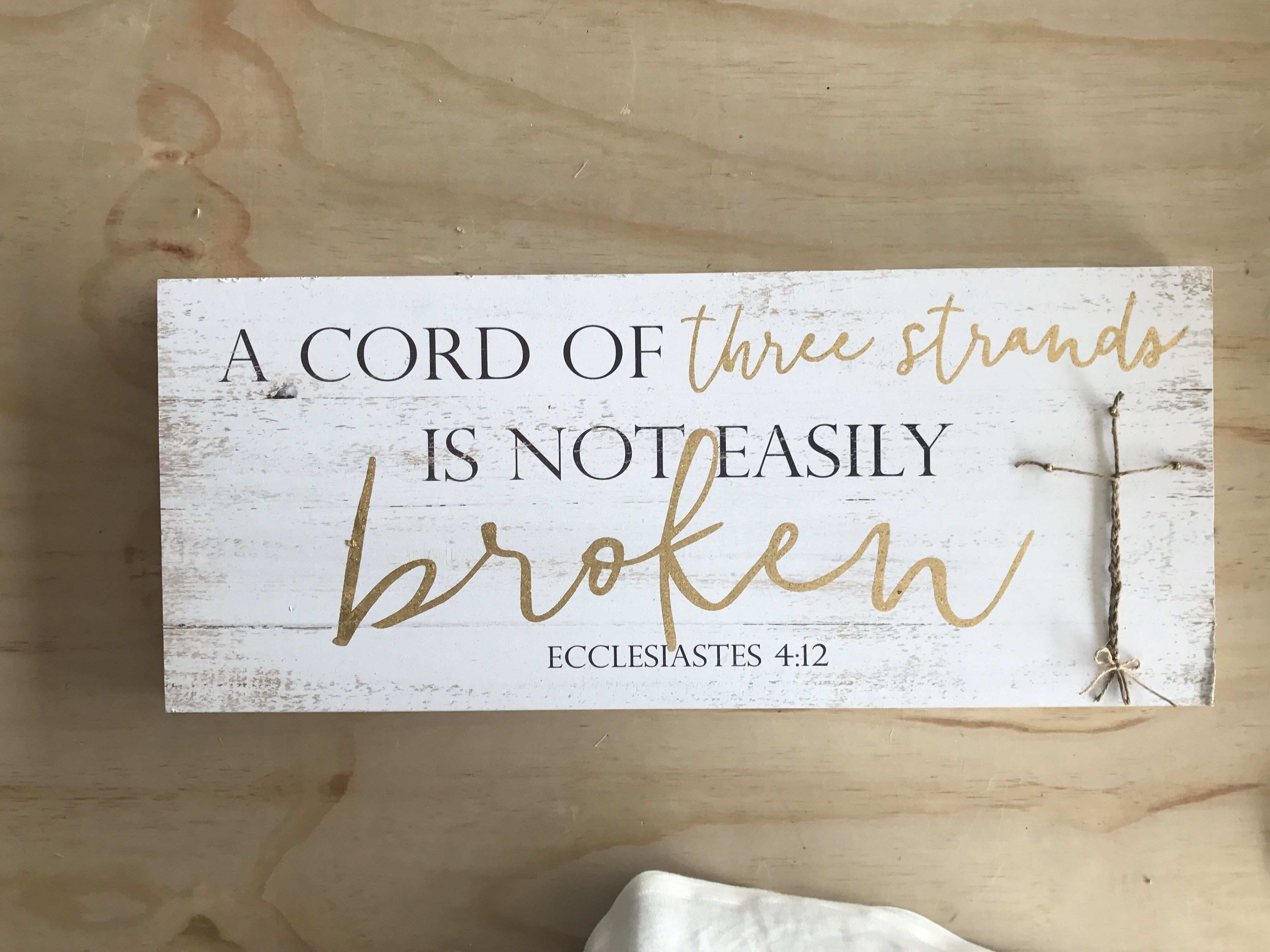 A Cord Three Strands Is NOT Easily BROKEN Ecclesiasties 4 12 Sign