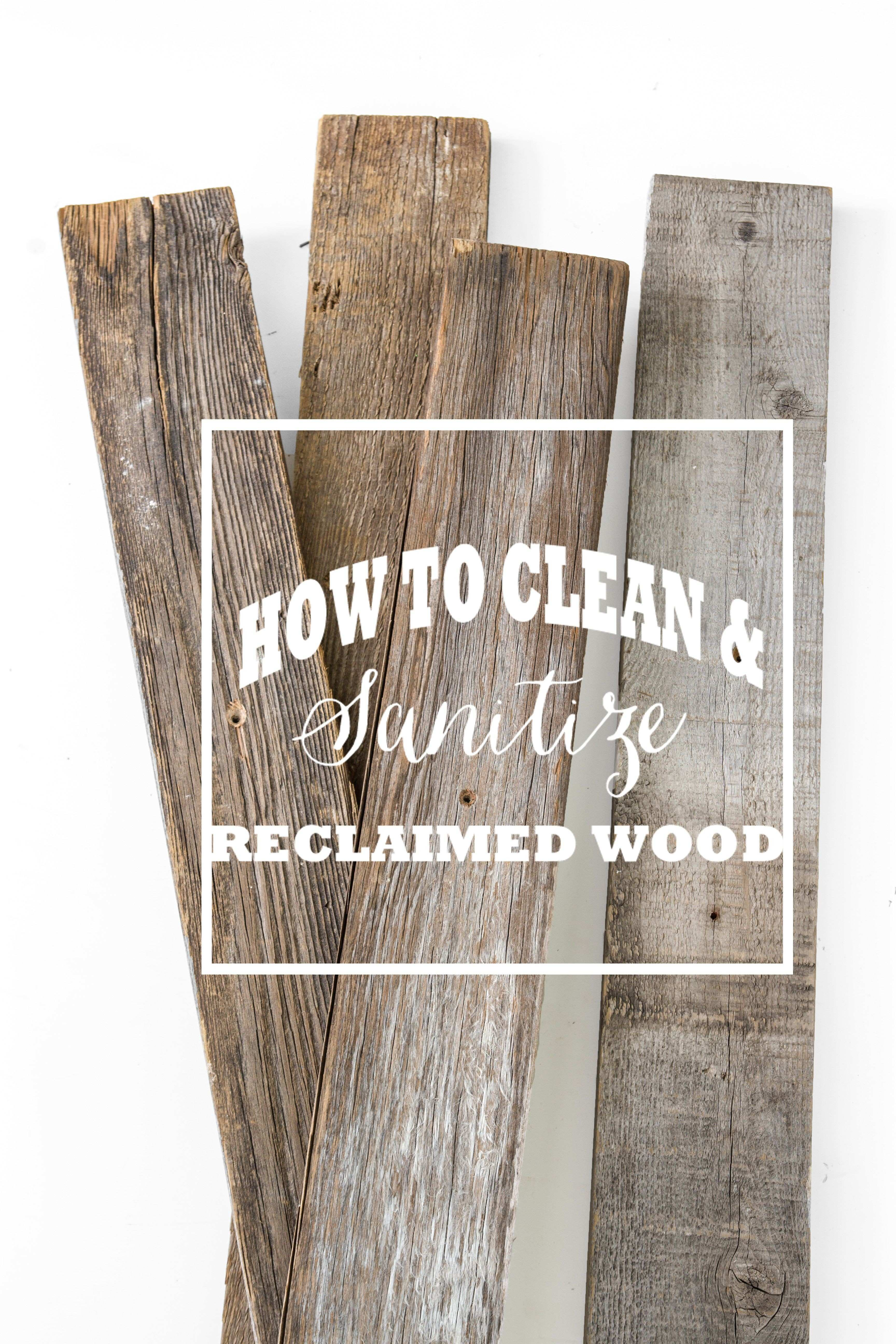 How To Clean And Sanitize Reclaimed Wood Pinterest