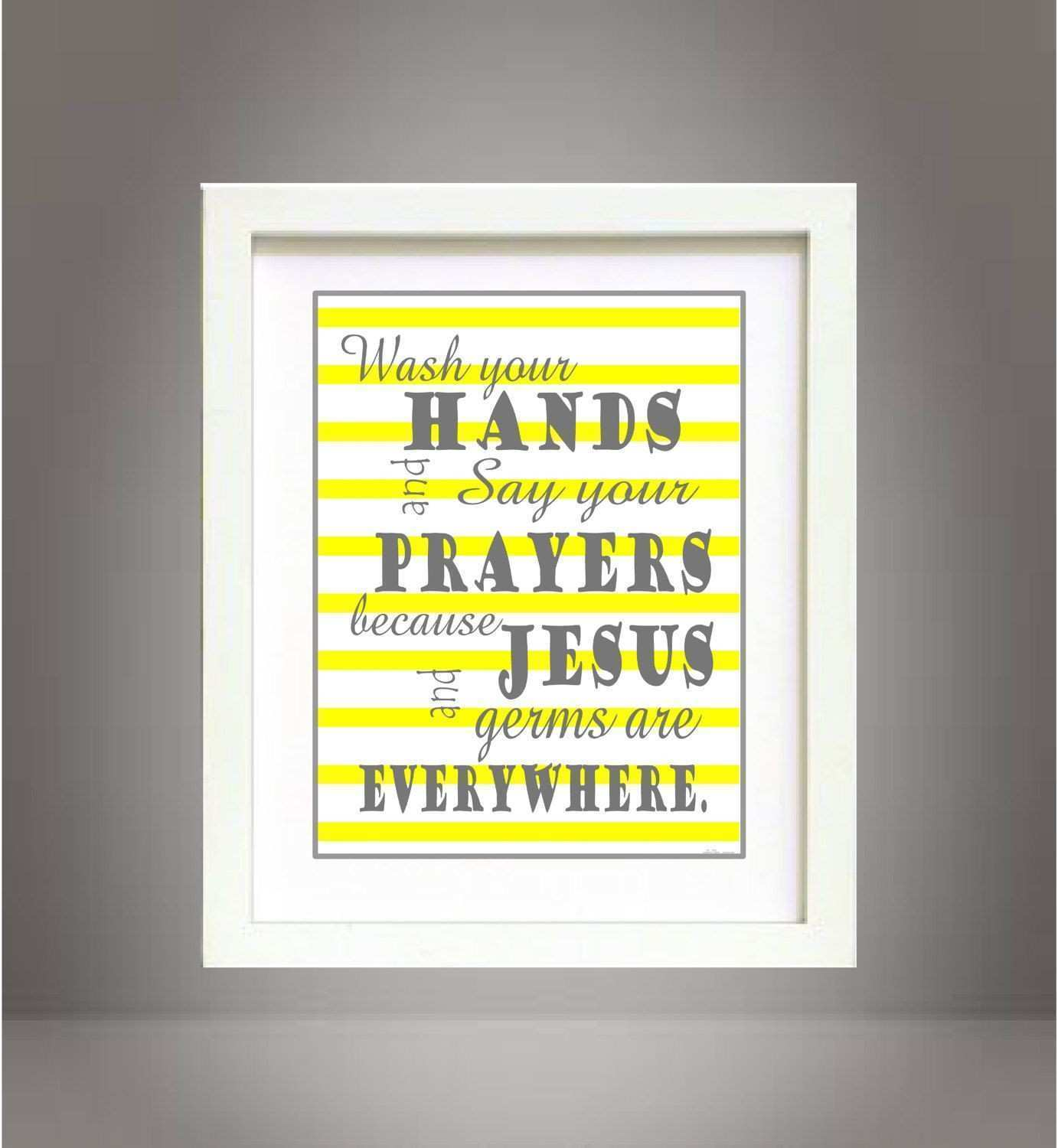 Yellow Wash Your Hands and Say Your Prayers bathroom wall art print