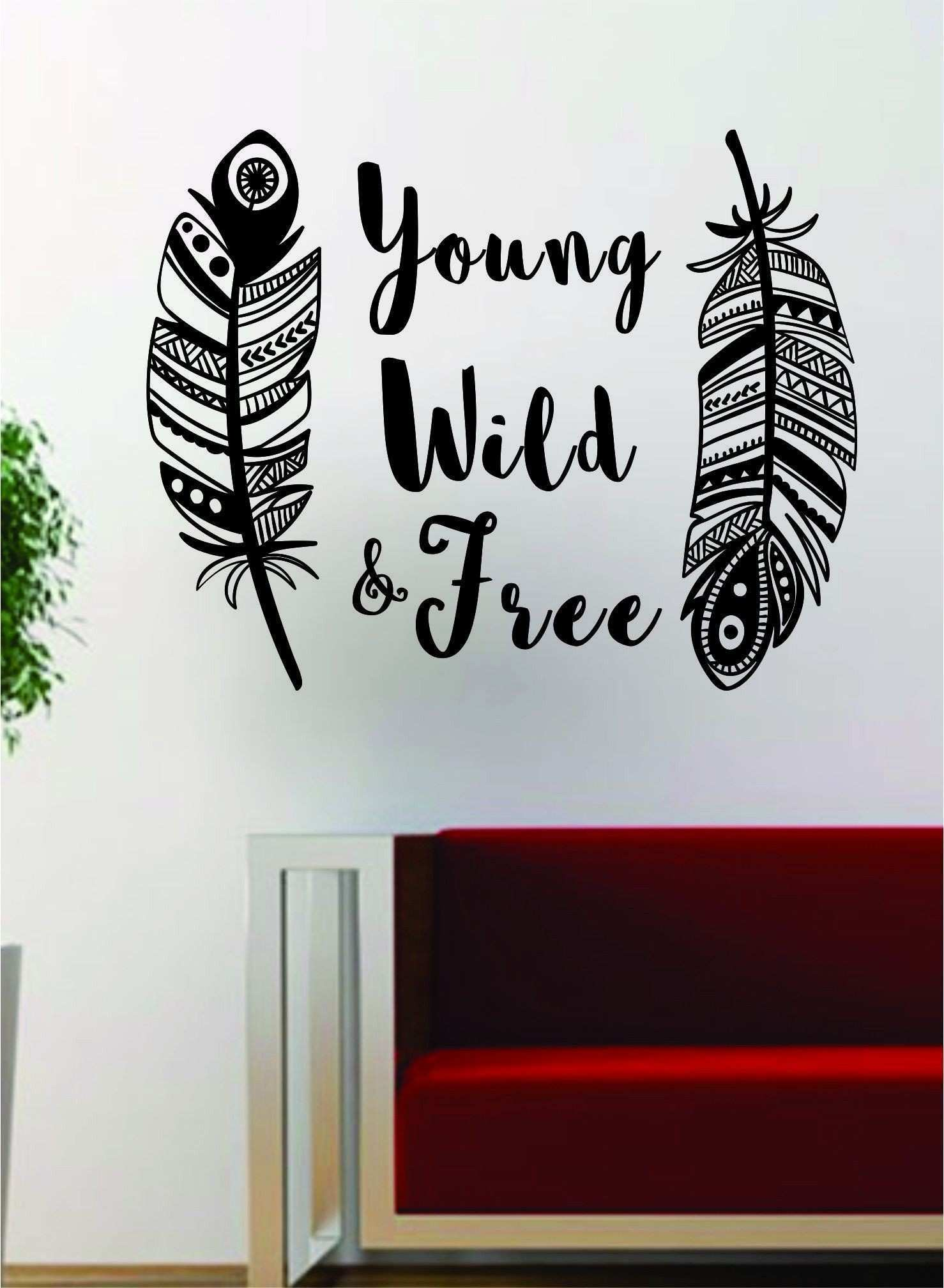 Feathers Young Wild Free V2 Inspirational Quote Decal Sticker Wall