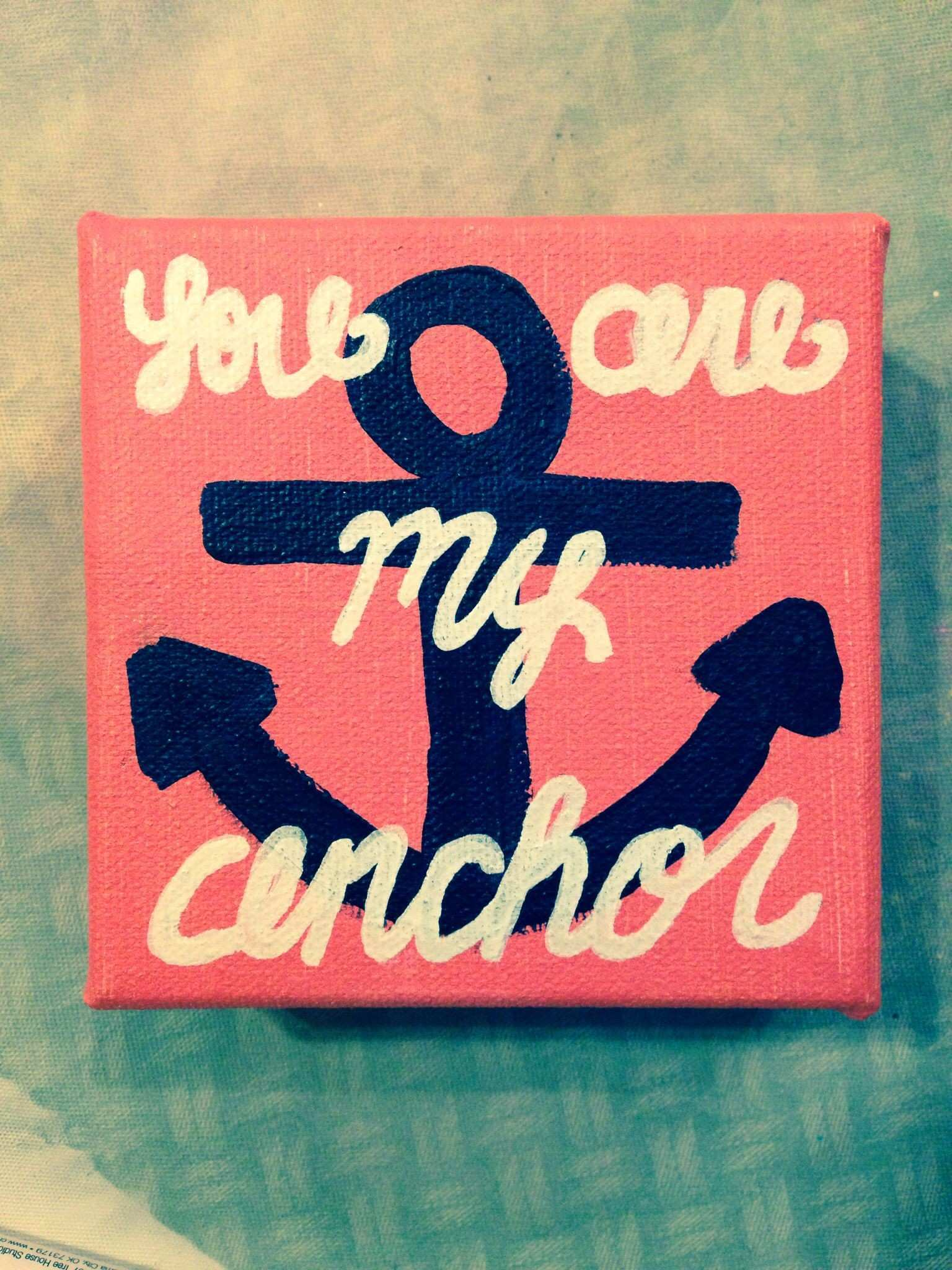 You are my anchor 3 Canvas painting DIY quotes