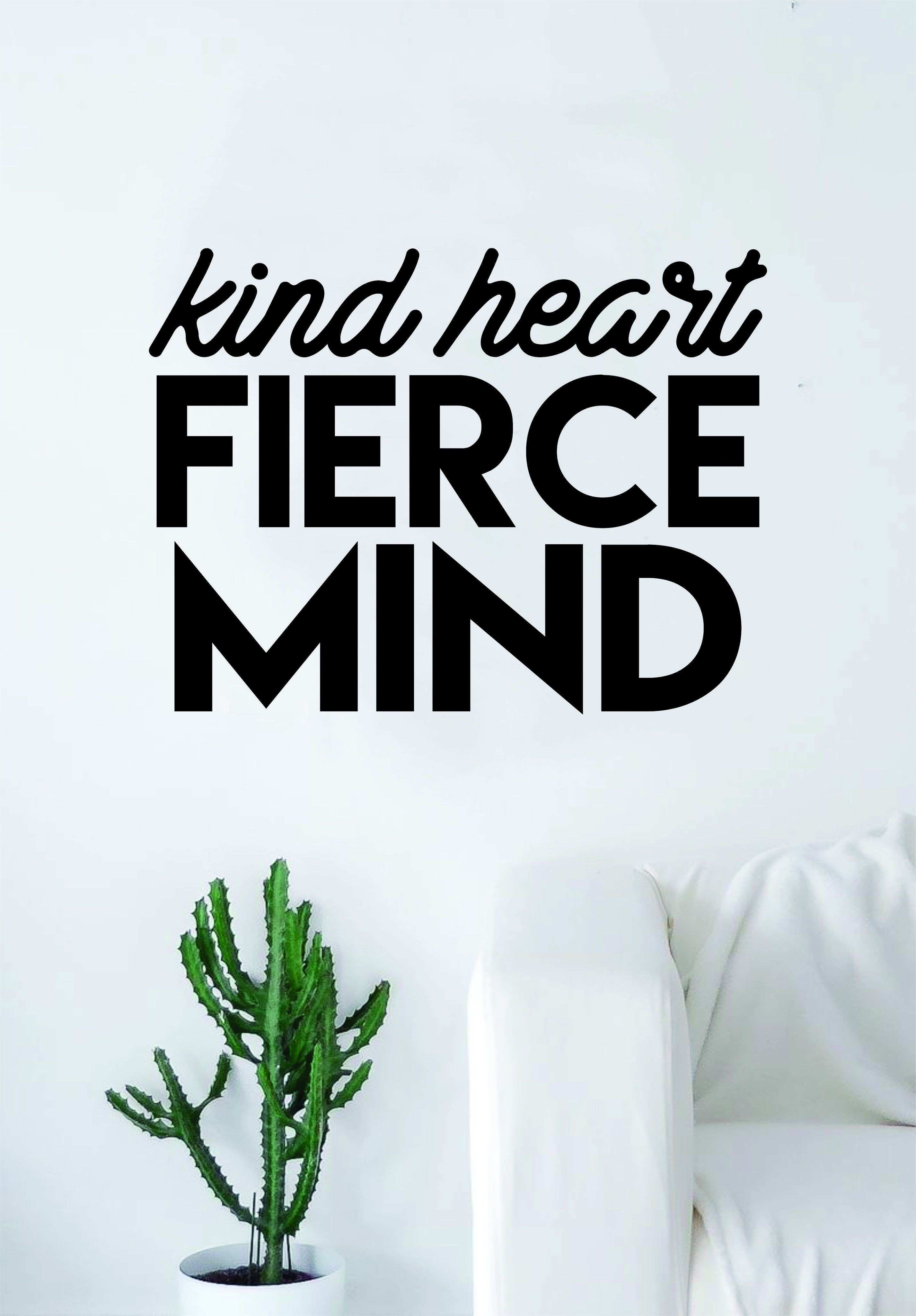 Kind Heart Fierce Mind Quote Wall Decal Sticker Bedroom Living Room