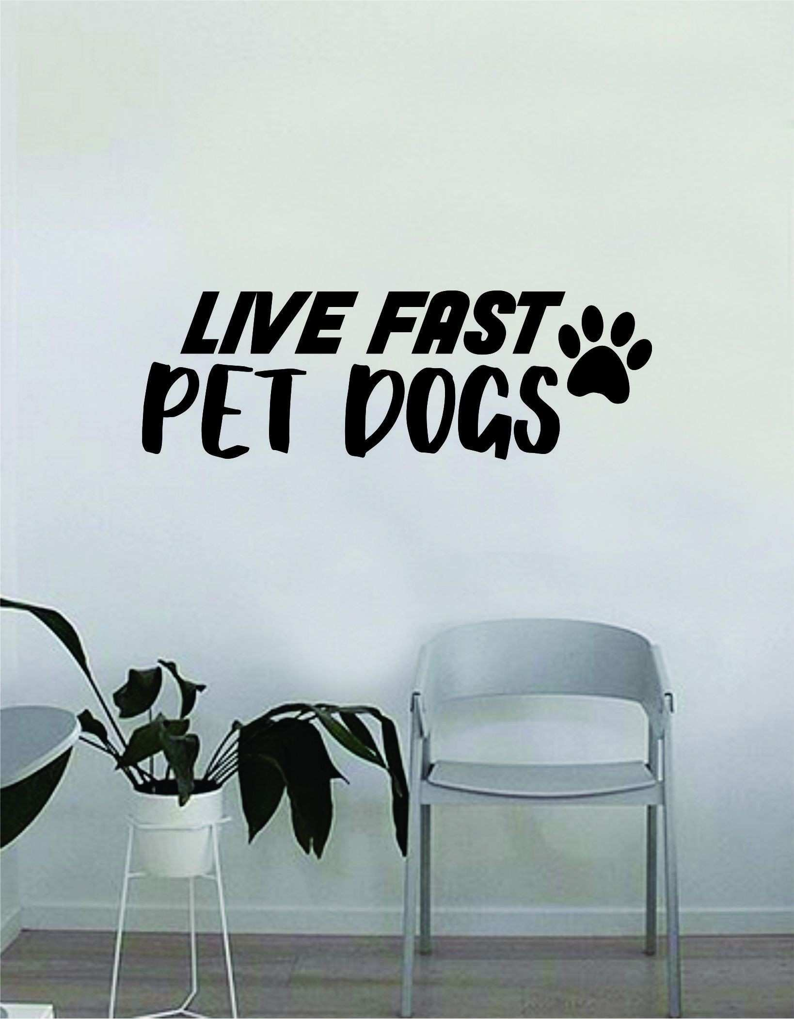 Live Fast Pet Dogs Paw Print Quote Wall Decal Sticker Bedroom Home