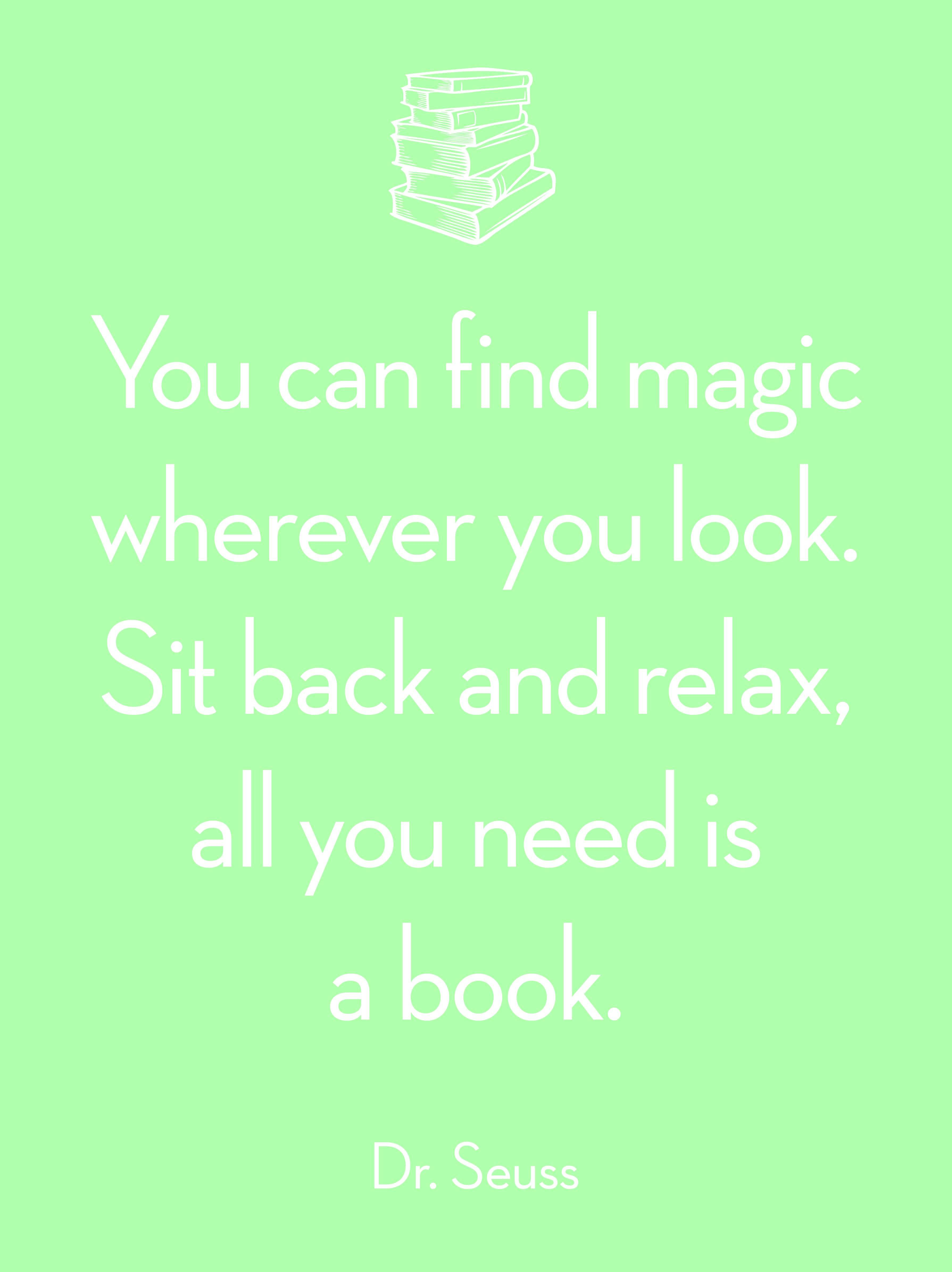 dr seuss Quote You can find magic wherever you look Sit back