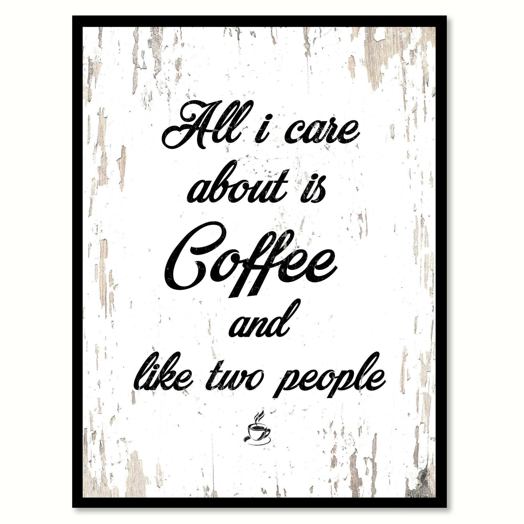 Framed Letter Wall Art Awesome All I Care About is Coffee & Like Two People Coffee Wine Saying