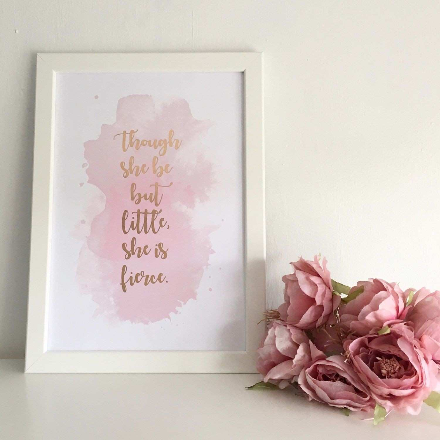 Though She Be But Little She Is Fierce ROSE GOLD FOIL Framed A4