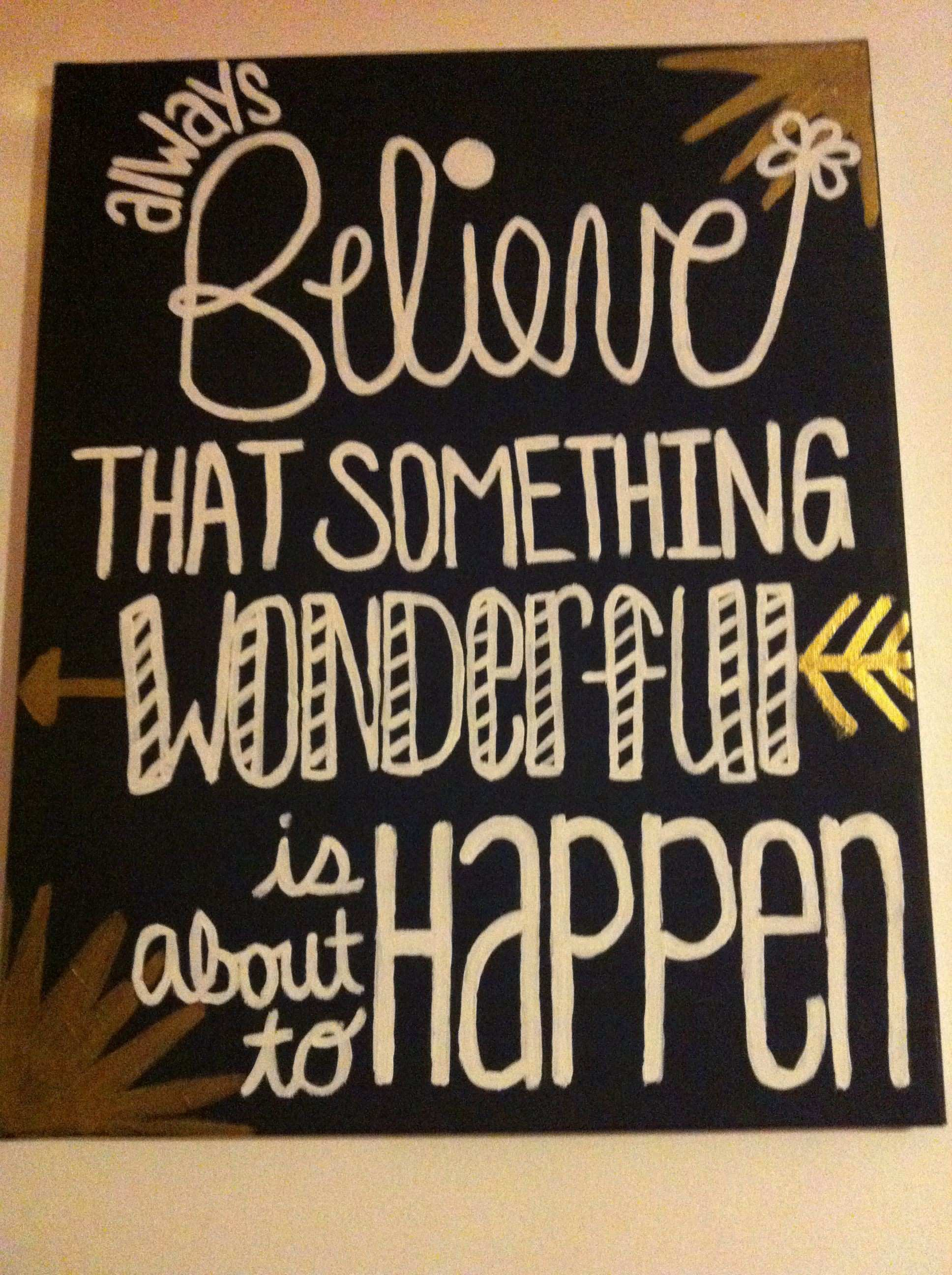 """DIY Canvas Art Quote for my college apartment """"Always believe that"""