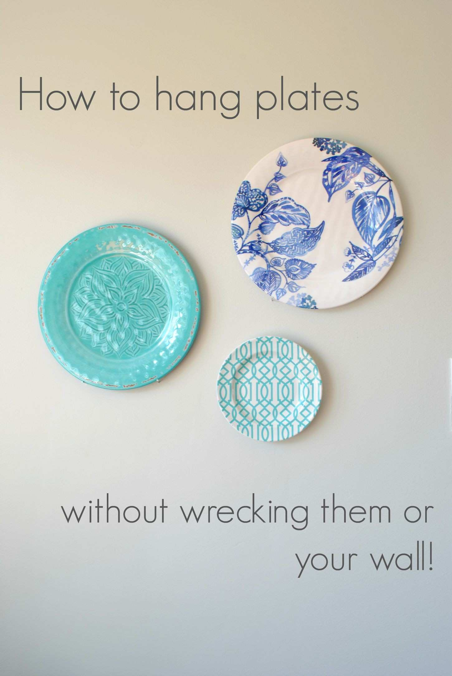 Cheap And Easy Decor Hang Plates Without Hurting Them Your Walls