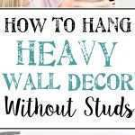 How To Hang Pictures On A Wall Unique How To Hang Heavy Wall Decor Without Studs Bless Er House Of How To Hang Pictures On A Wall