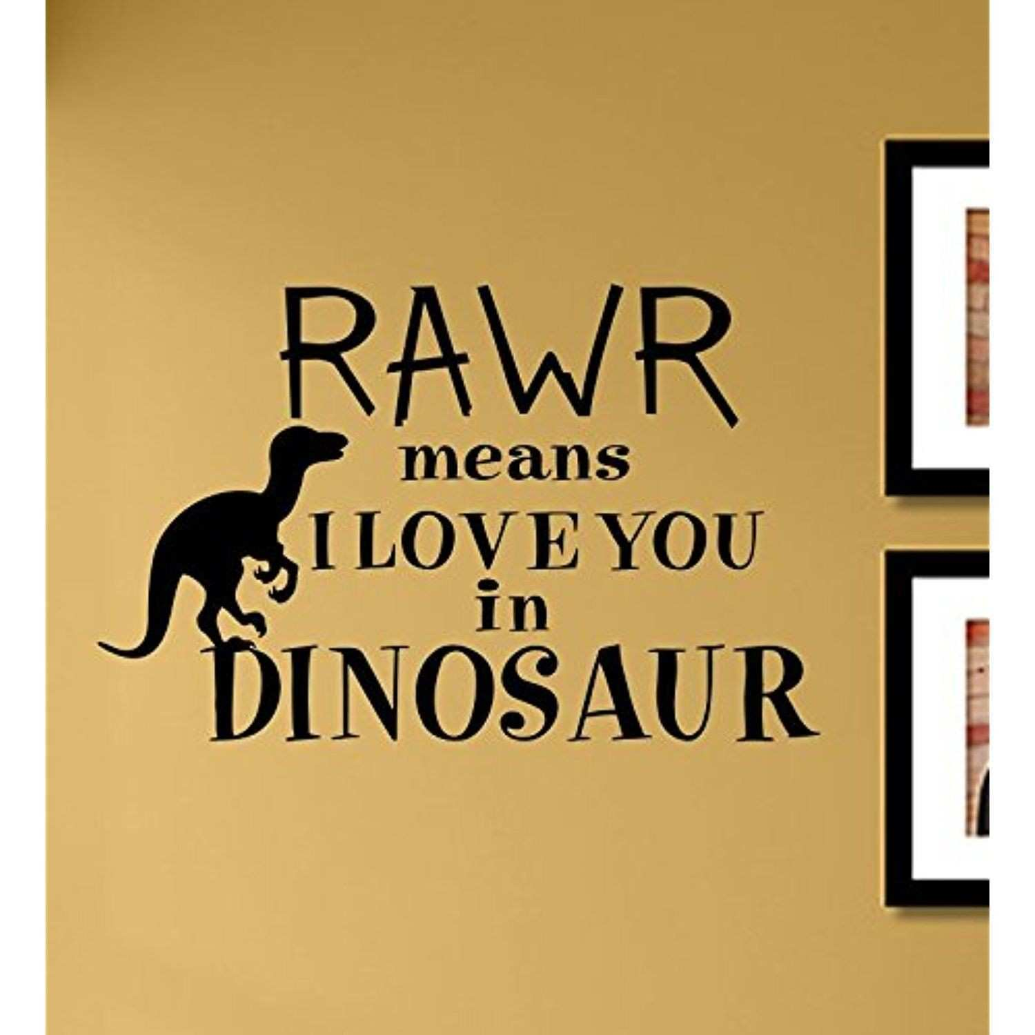 Inspirational Quotes Wall Art Decals Elegant Rawr Means I Love You ...