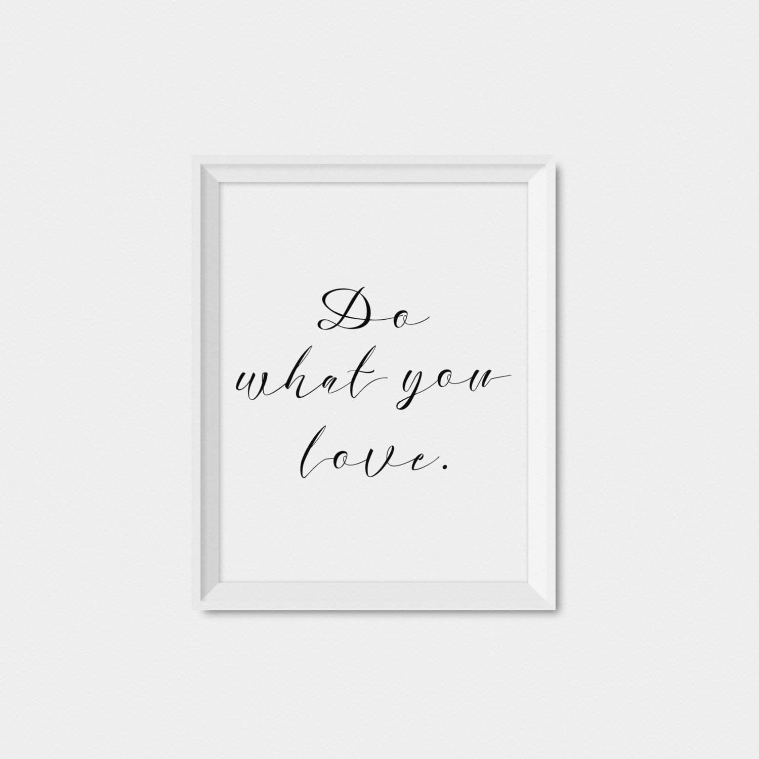 Do What You Love Quote Wall Art Print Digital Download Art