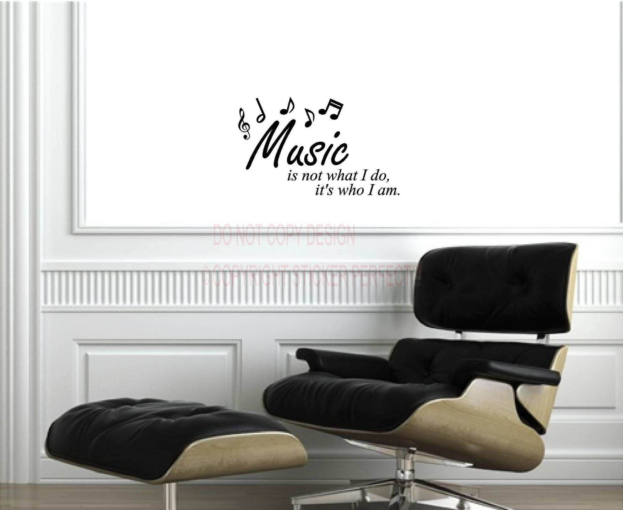 Music is not what I do it s who I am Wall decal vinyl lettering
