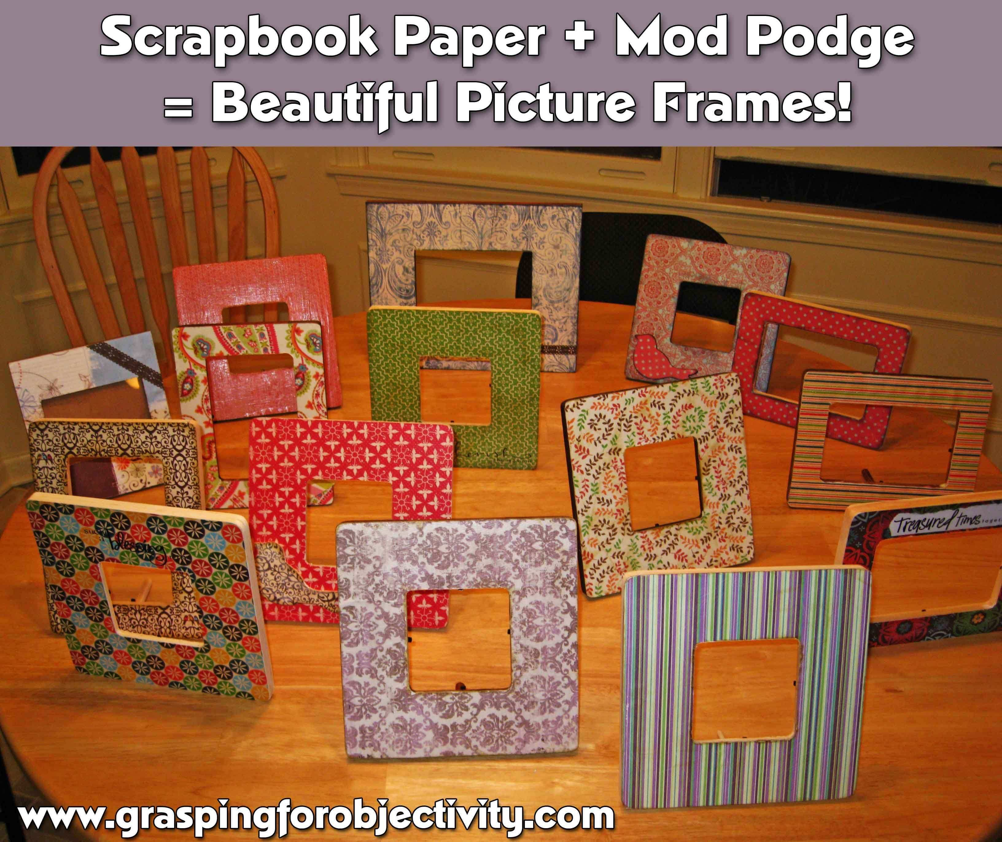 How to make beautiful picture frames with Mod Podge and scrapbook