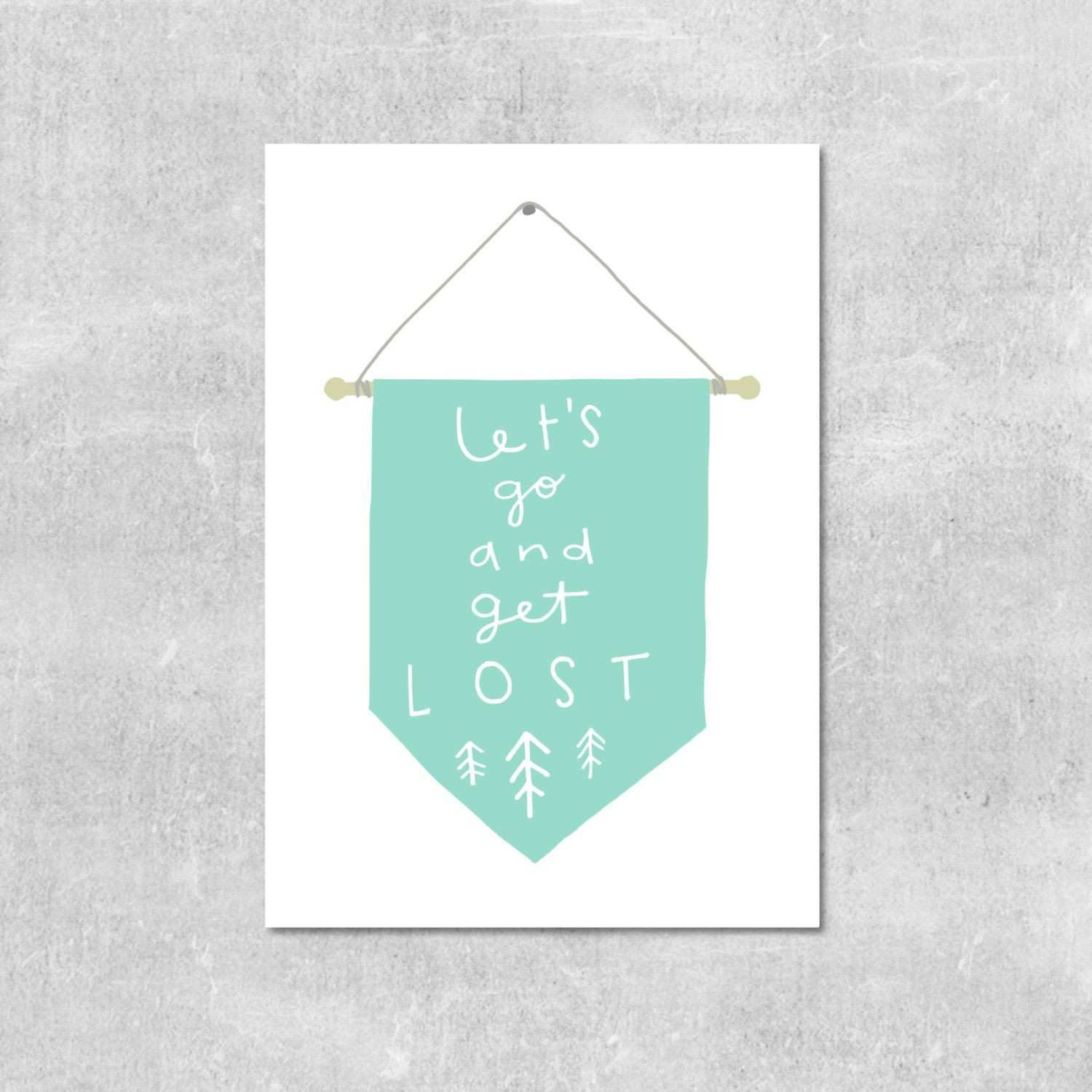 Lets Get Lost Print Wanderlust Wall Art Inspirational Quote Pennant