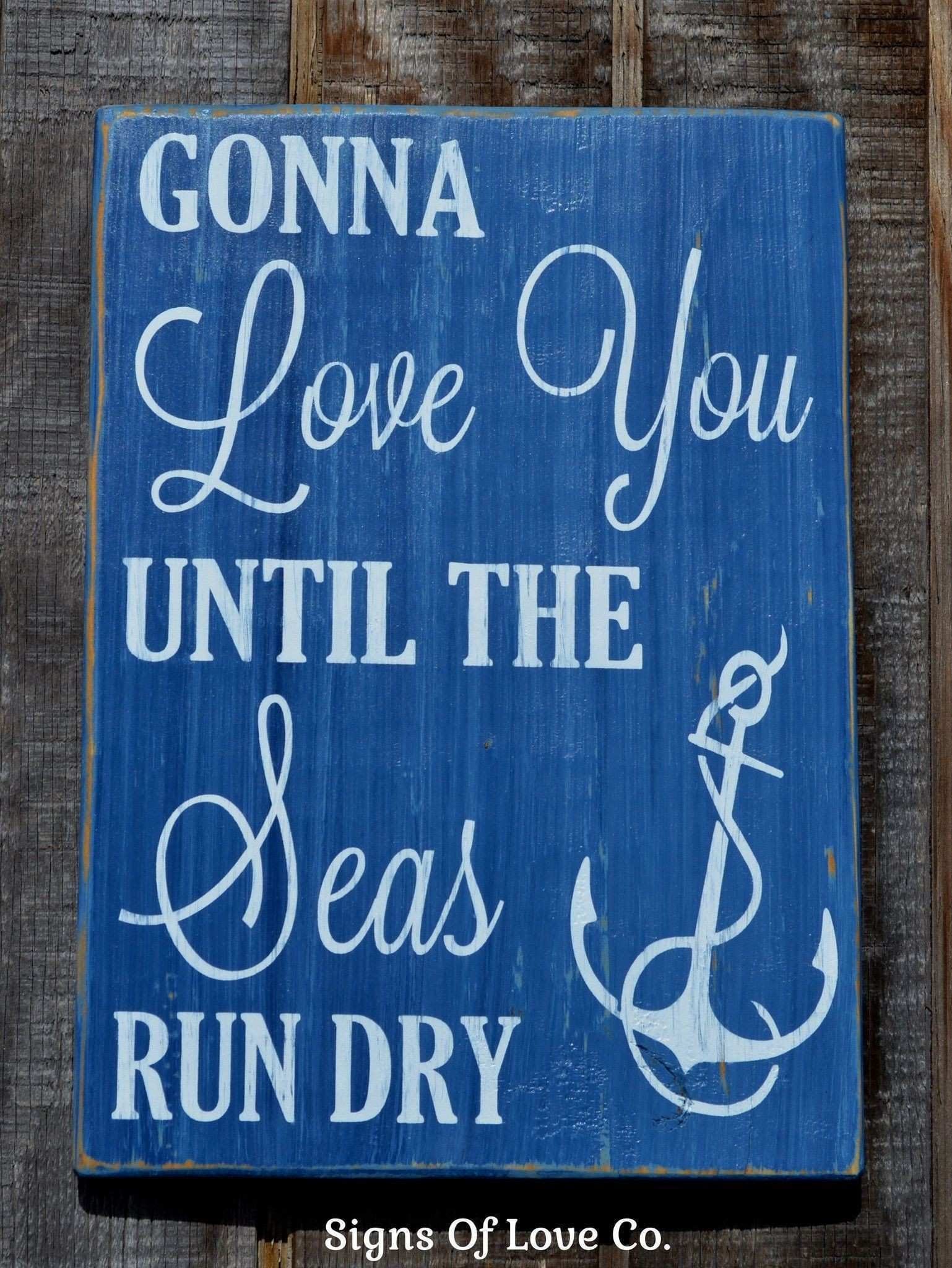 Gonna Love You Until The Seas Run Dry Anchor Sign Nautical Wedding
