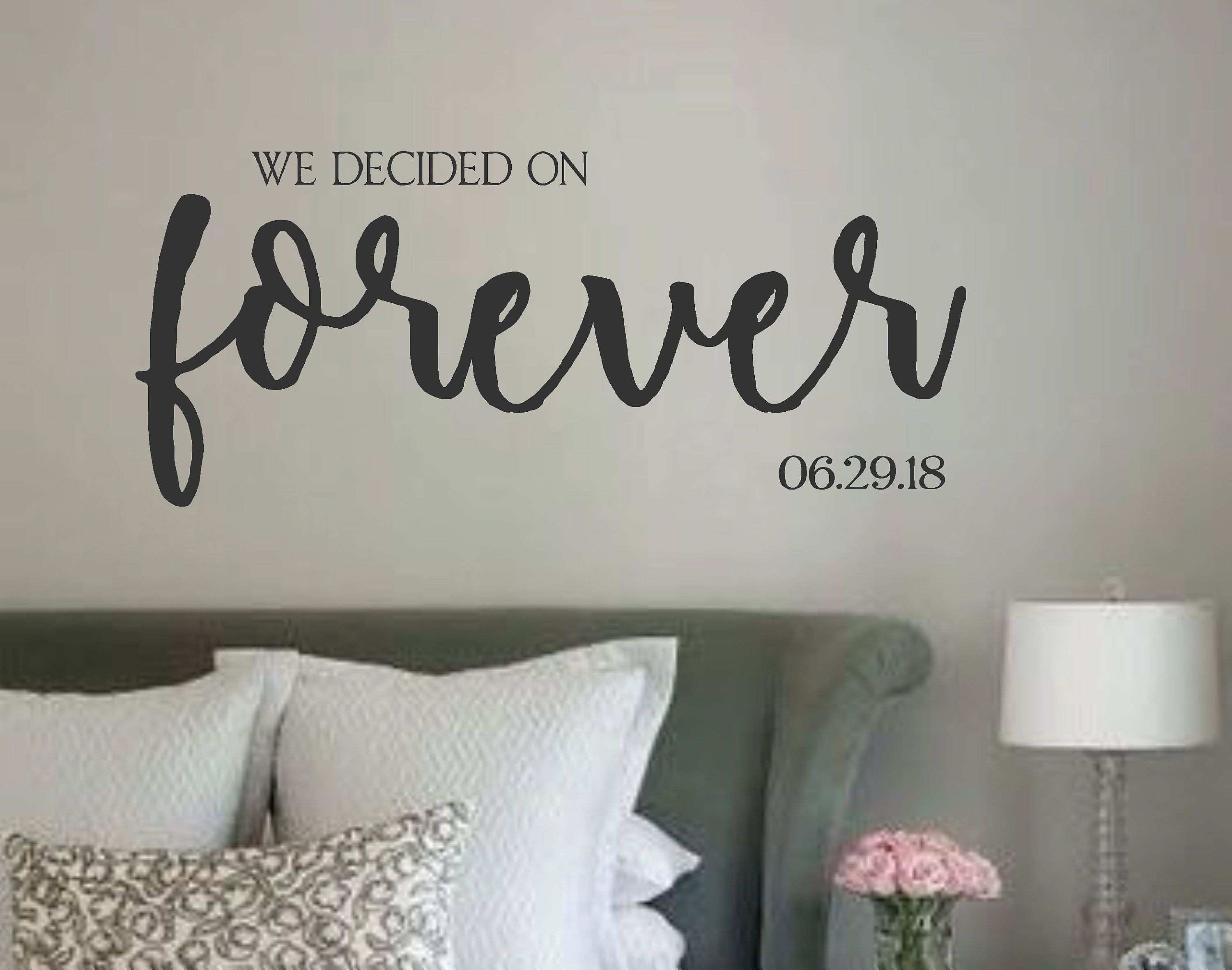 We Decided Forever with Date Vinyl Wall Decal Vinyl Wall Quotes