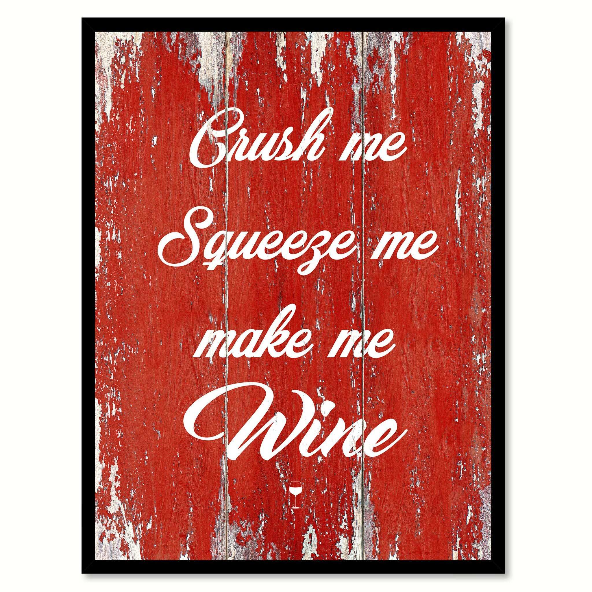 Crush Me Squeeze Me Make Me Wine Coffee Wine Saying Quote Typography