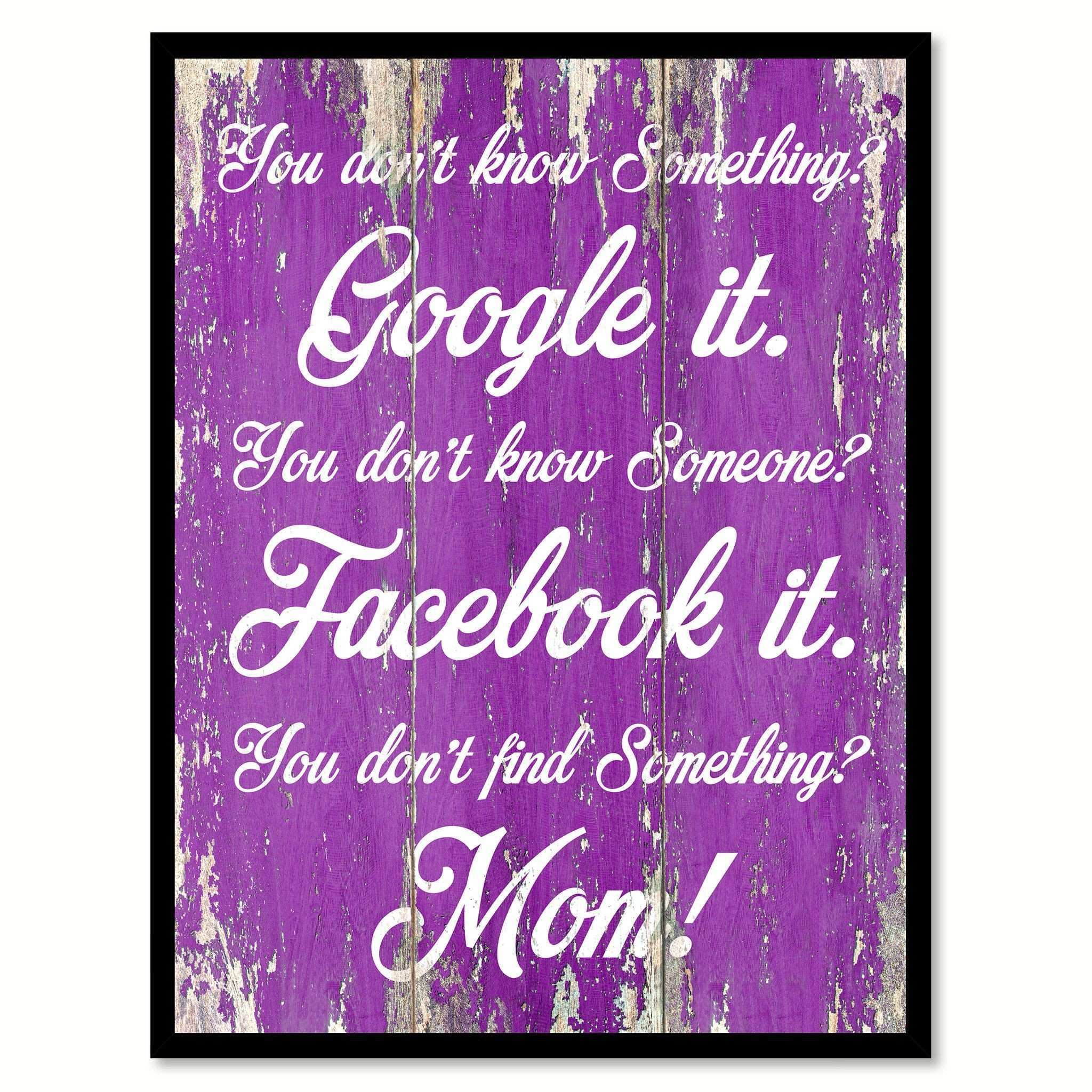 You don t know something google it Funny Quote Saying Gift Ideas