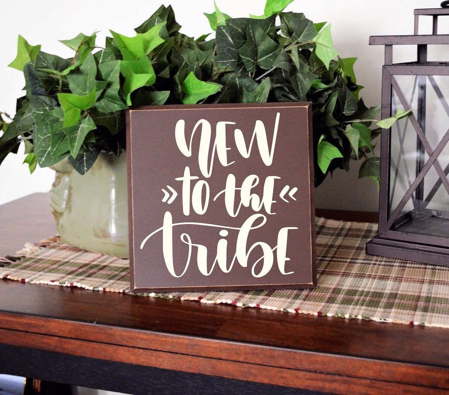 Wall Decor Signs Beautiful New To The Tribe Wood Sign Wooden Sign