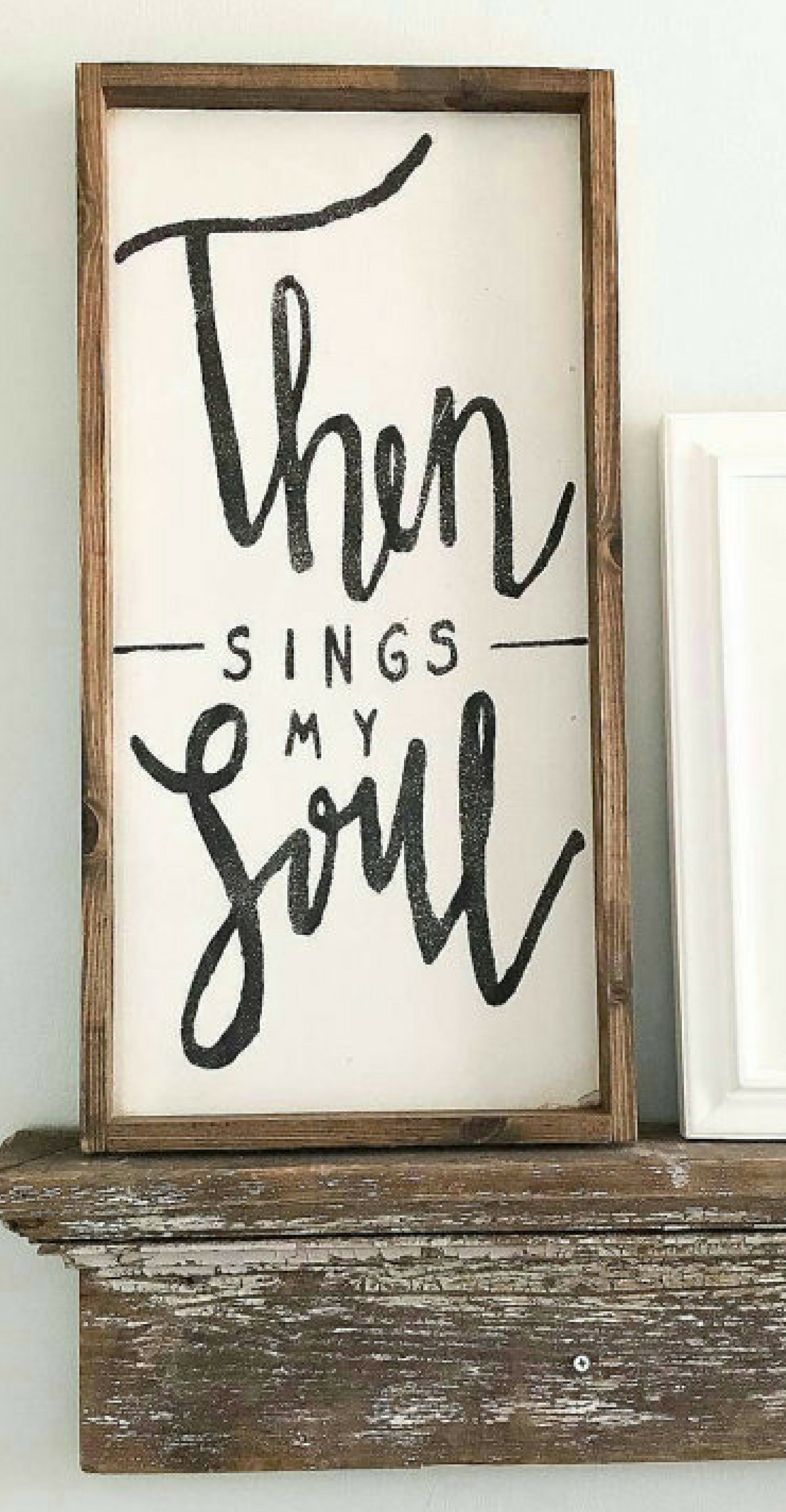Then Sings My Soul Wood sign Scripture signs Rustic wooden signs
