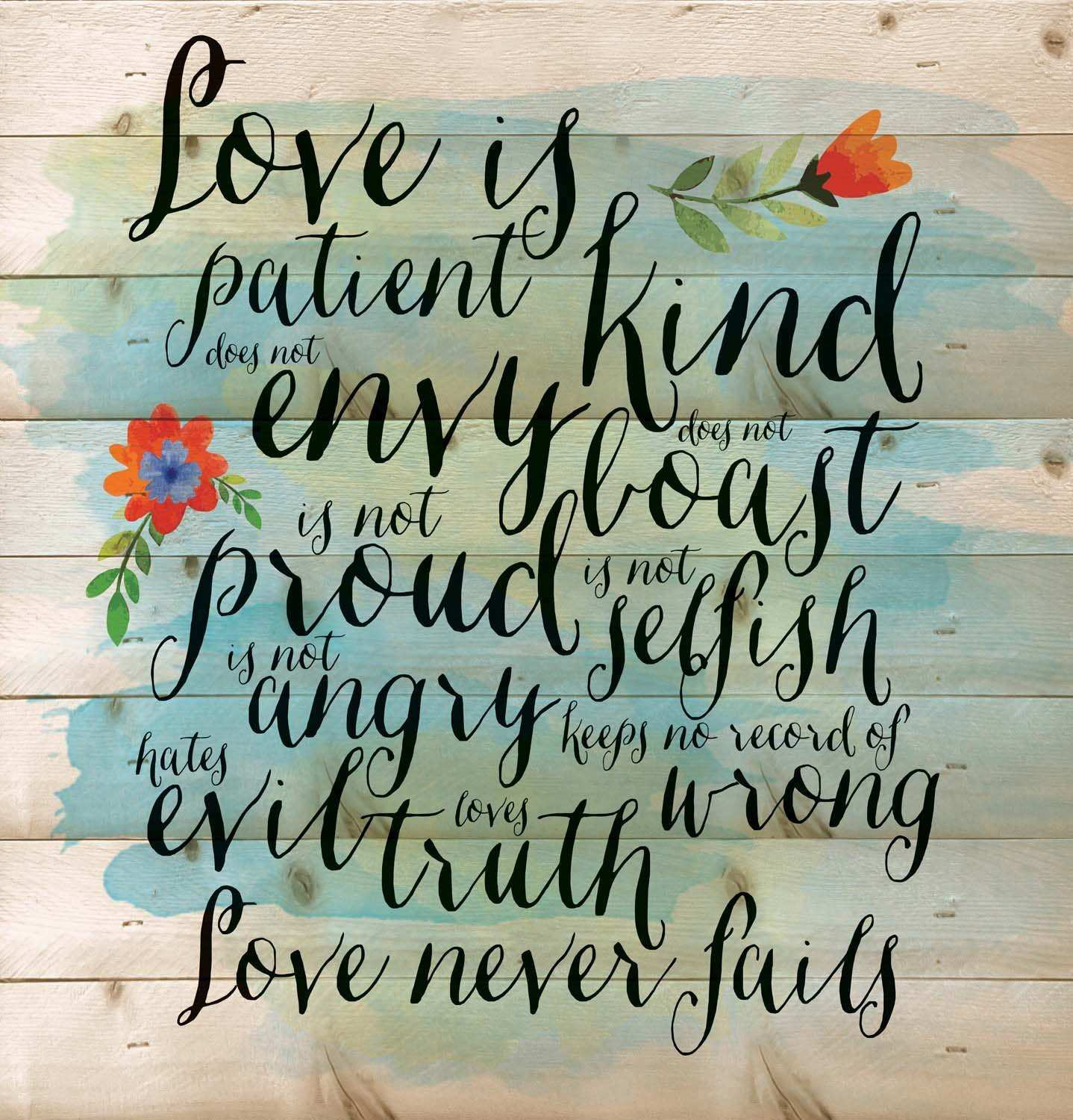 Love is Patient Love is Kind Love Never Fails 12 x 12 inch Pine Wood