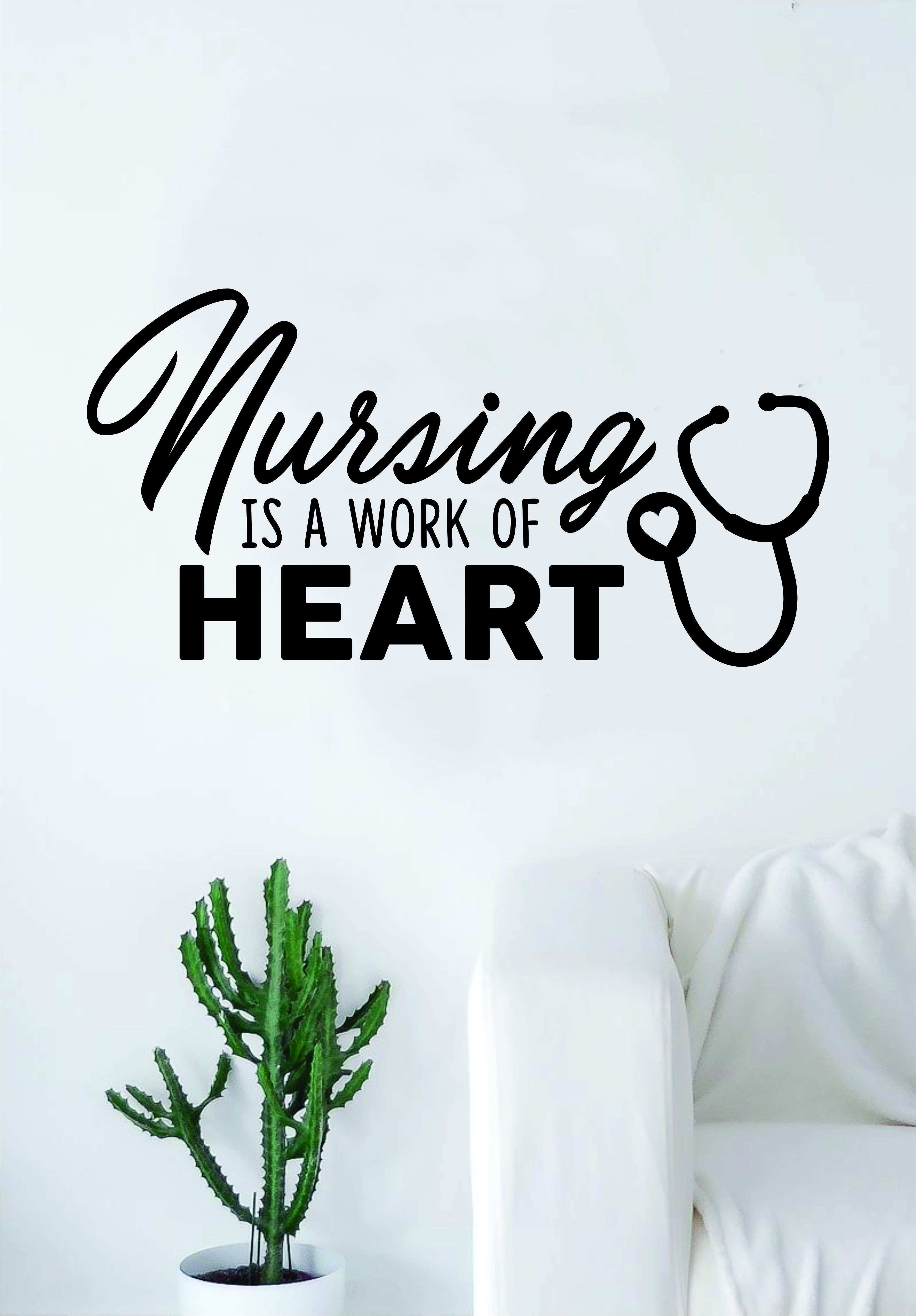 Nursing is a Work of Heart Quote Wall Decal Sticker Bedroom Living